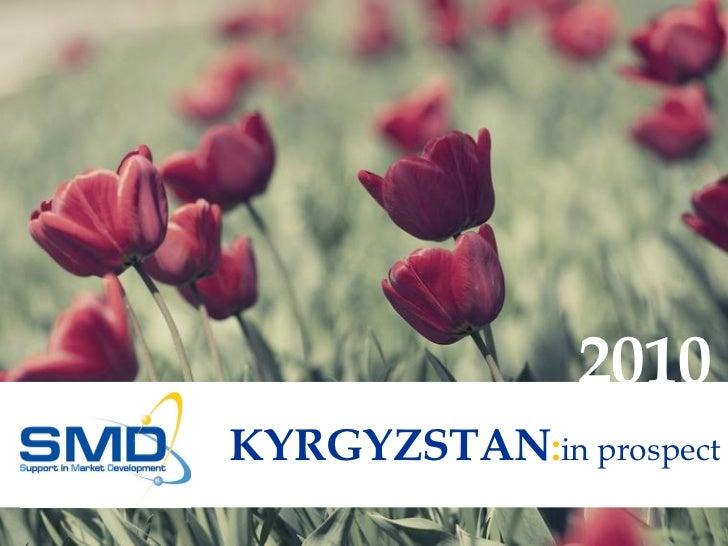 2010KYRGYZSTAN:in prospect