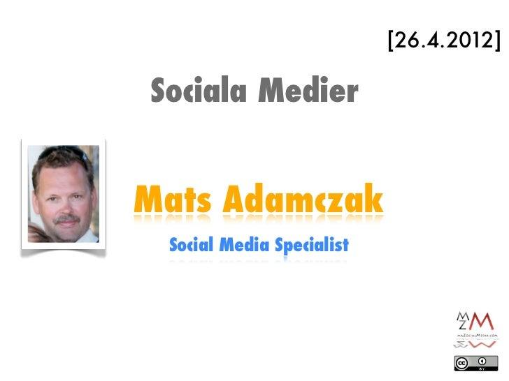[26.4.2012]Sociala MedierMats Adamczak Social Media Specialist