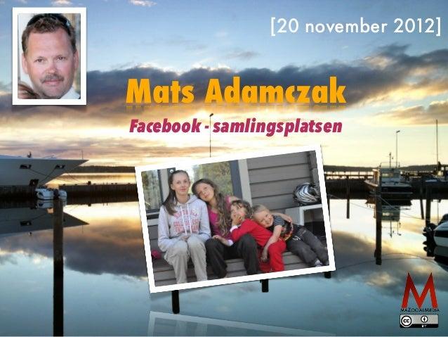 [20 november 2012]Mats AdamczakFacebook - samlingsplatsen