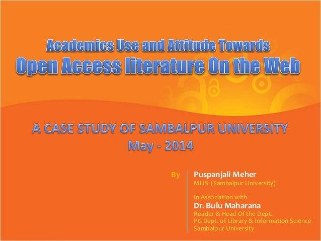 Puspanjali Meher MLIS (Sambalpur University) In Association with Dr. Bulu Maharana Reader & Head Of the Dept. PG Dept. of ...