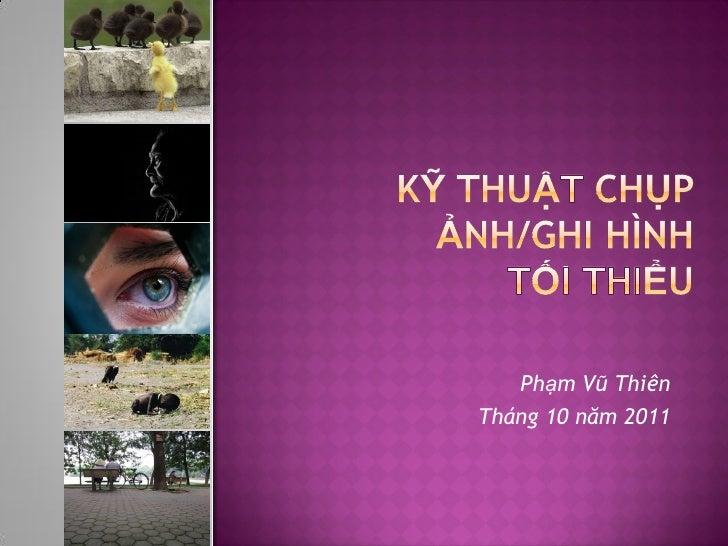 Phạm Vũ ThiênTháng 10 năm 2011