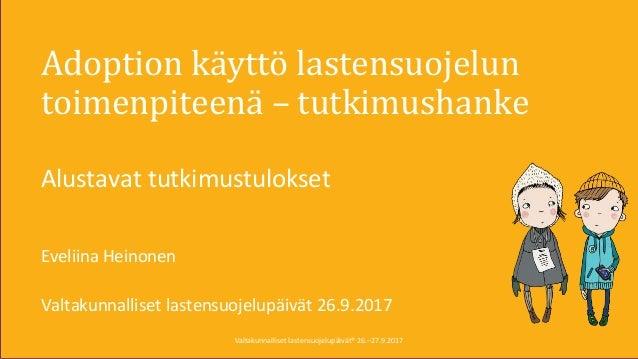 #ylisukupolvienValtakunnalliset lastensuojelupäivät® 26.–27.9.2017Valtakunnalliset lastensuojelupäivät® 26.–27.9.2017 Adop...