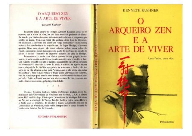 Outras obras de interesse: A ARTE CAVALHEIRESCA DO ARQUEIRO ZEN Eugen Herrigel OCAMINHOZEN Eugen Herrigel ADOUTRINAZENDANÃ...