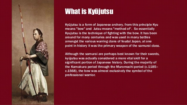 """What is Kyūjutsu Kyūjutsu is a form of Japanese archery, from this principle Kyu means """"bow"""" and Jutsu means """"method of"""". ..."""