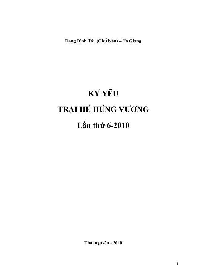 ĐÆng Đ×nh Tíi (Chủ biªn) – T« Giang  KỶ YẾU TRẠI HÈ HÙNG VƯƠNG Lần thứ 6-2010  Thái nguyên - 2010  1