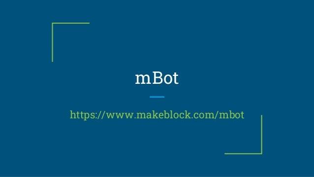 mBot https://www.makeblock.com/mbot