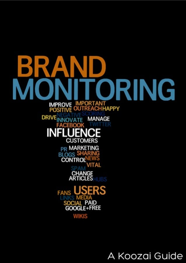 A Guide to Monitoring Your Brand OnlineA Little Bit About Koozai: ...........................................................
