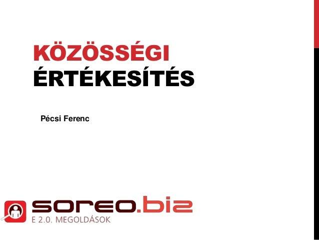KÖZÖSSÉGI  ÉRTÉKESÍTÉS  Pécsi Ferenc