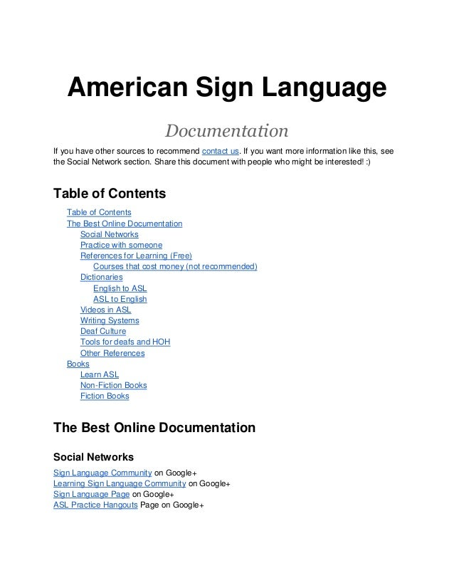American Sign Language Documentation If you have other sources to recommend contact us. If you want more information like ...