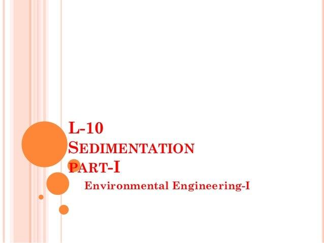 L-10 SEDIMENTATION PART-I  Environmental Engineering-I