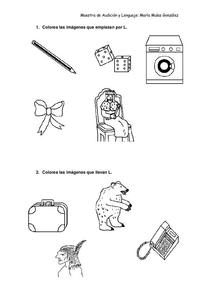 Maestra de Audición y Lenguaje: María Mulas González1. Colorea las imágenes que empiezan por L.2. Colorea las imágenes que...