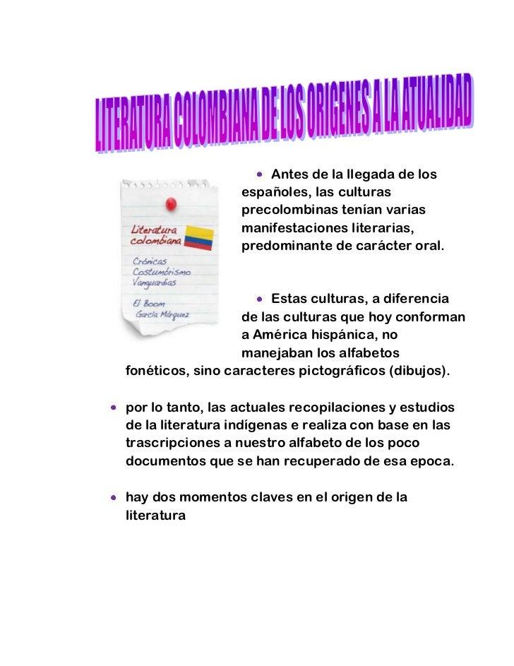207645128905Antes de la llegada de los españoles, las culturas precolombinas tenían varias manifestaciones literarias, pre...