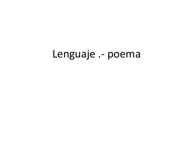 Lenguaje .- poema