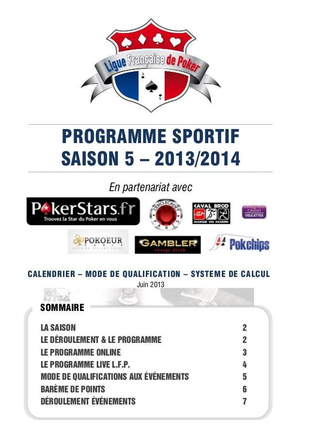 PROGRAMME SPORTIF SAISON 5 – 2013/2014 En partenariat avec CALENDRIER – MODE DE QUALIFICATION – SYSTEME DE CALCUL Juin 201...