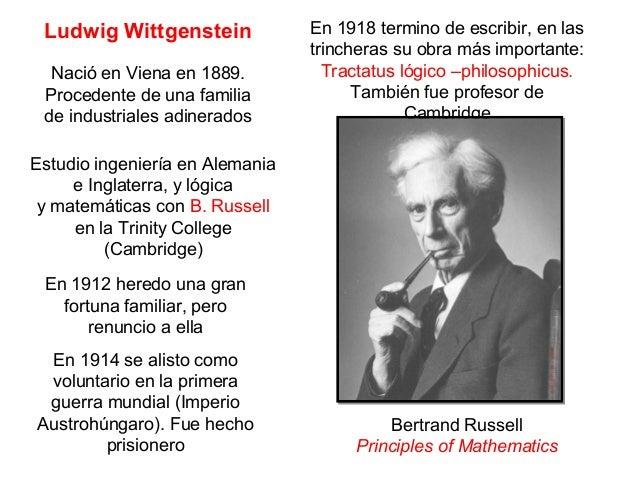 Ludwig Wittgenstein Nació en Viena en 1889. Procedente de una familia de industriales adinerados Estudio ingeniería en Ale...