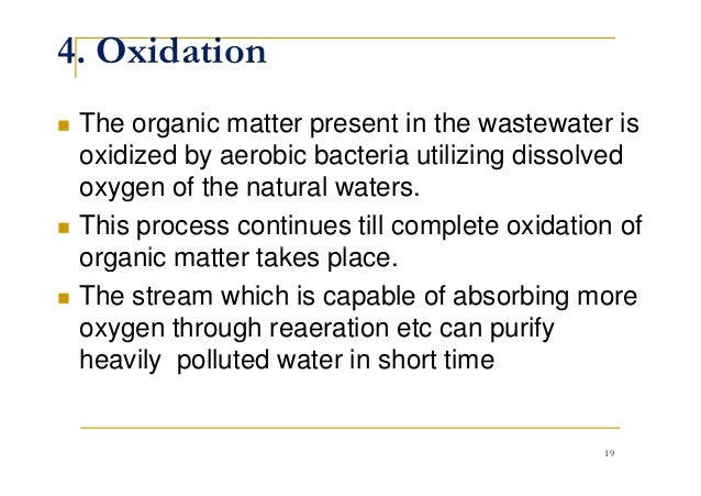 4. Oxidation The organic matter present in the wastewater is oxidized by aerobic bacteria utilizing dissolved oxygen of th...