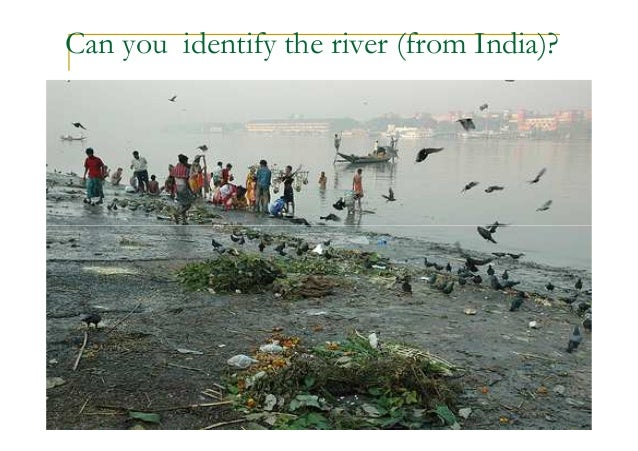 Can you identify the river (from India)? 2