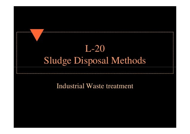 L-20 Sludge Disposal Methods Industrial Waste treatment