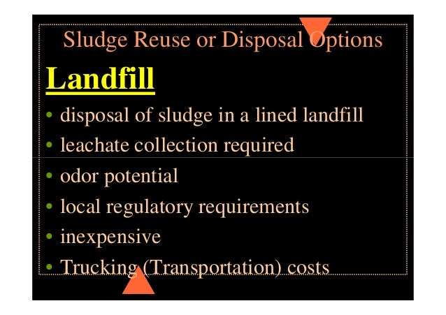 Sludge Reuse or Disposal Options Surface disposal • trench, waste pile, lagoon • biosolids remain longer than 2 years • su...