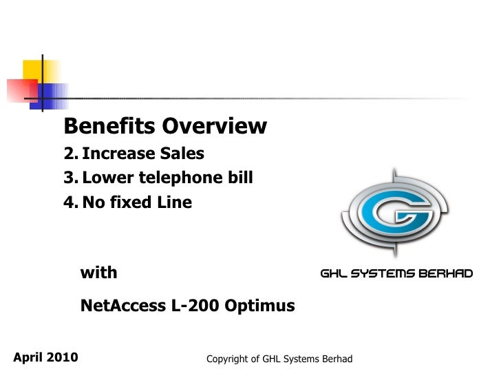 April 2010 <ul><li>Benefits Overview </li></ul><ul><li>Increase Sales </li></ul><ul><li>Lower telephone bill </li></ul><ul...