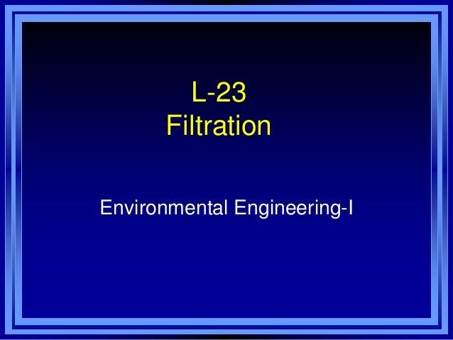 L-23 Filtration  Environmental Engineering-I