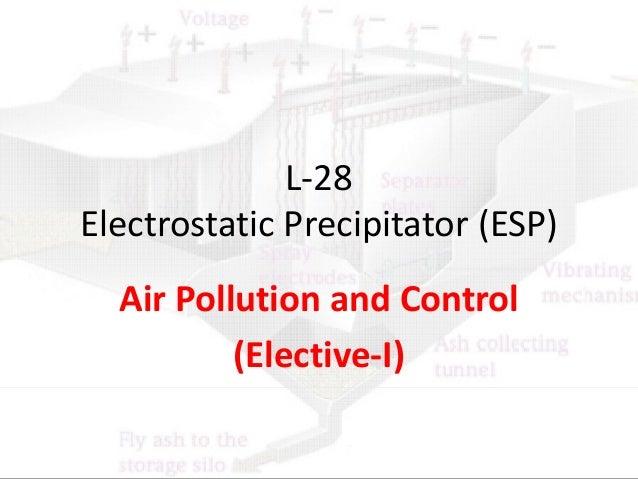 L-28 Electrostatic Precipitator (ESP) Air Pollution and Control (Elective-I)