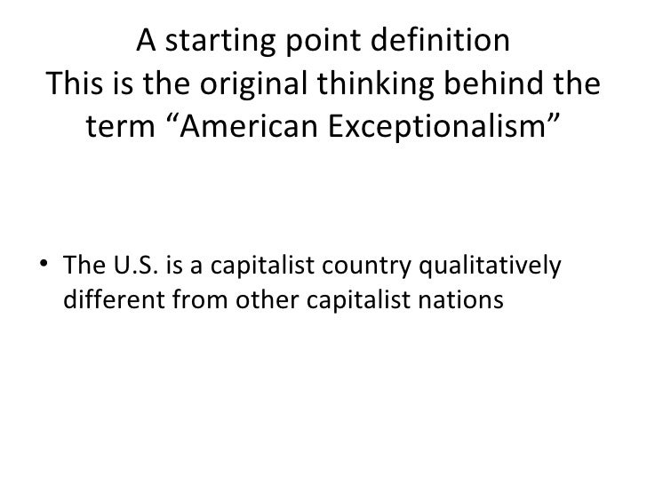 a discussion on american exceptionalism Ticularly poignant to discuss american exceptionalism in the first decade of the  twenty-first century as pew research foundation polls indicate, public opinion.
