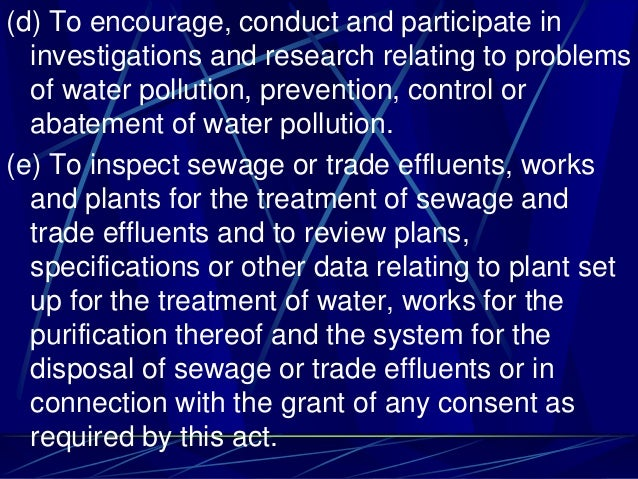 (d) To encourage, conduct and participate in investigations and research relating to problems of water pollution, preventi...