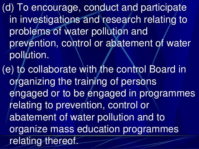 (d) To encourage, conduct and participate in investigations and research relating to problems of water pollution and preve...
