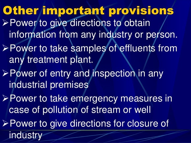 Other important provisions Power to give directions to obtain information from any industry or person. Power to take sam...