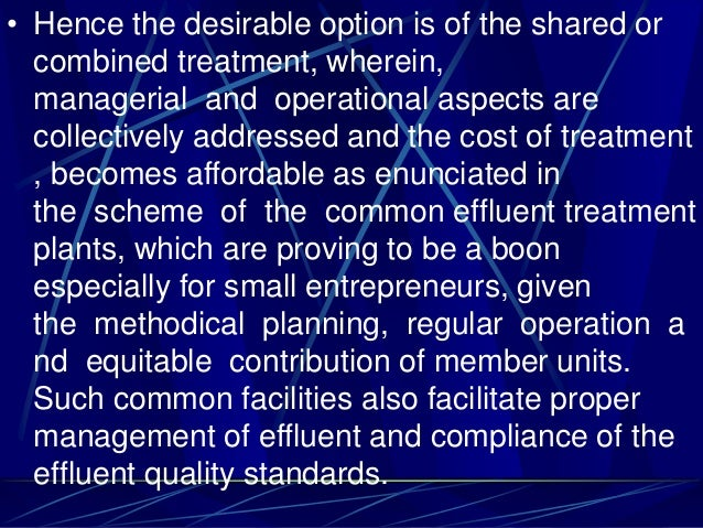 • Hence the desirable option is of the shared or combined treatment, wherein, managerial and operational aspects are colle...