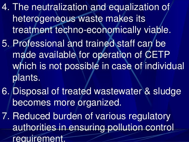 4. The neutralization and equalization of heterogeneous waste makes its treatment techno-economically viable. 5. Professio...