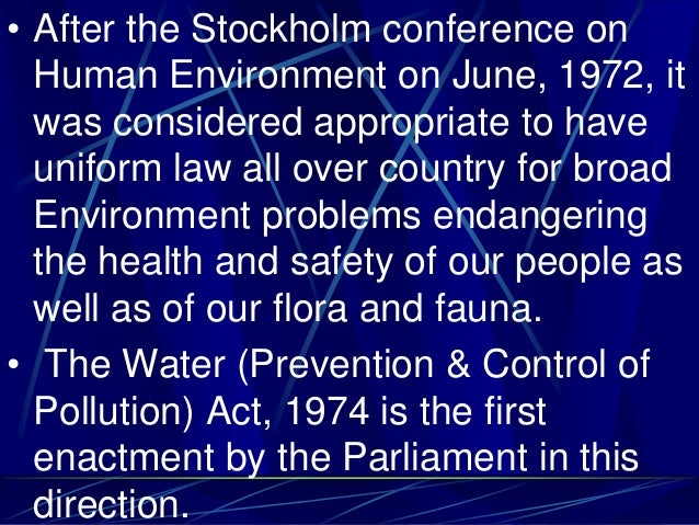 • After the Stockholm conference on Human Environment on June, 1972, it was considered appropriate to have uniform law all...