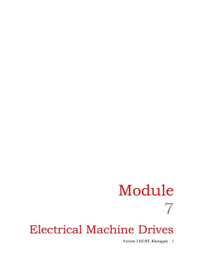 Module 7 Electrical Machine Drives Version 2 EE IIT, Kharagpur 1