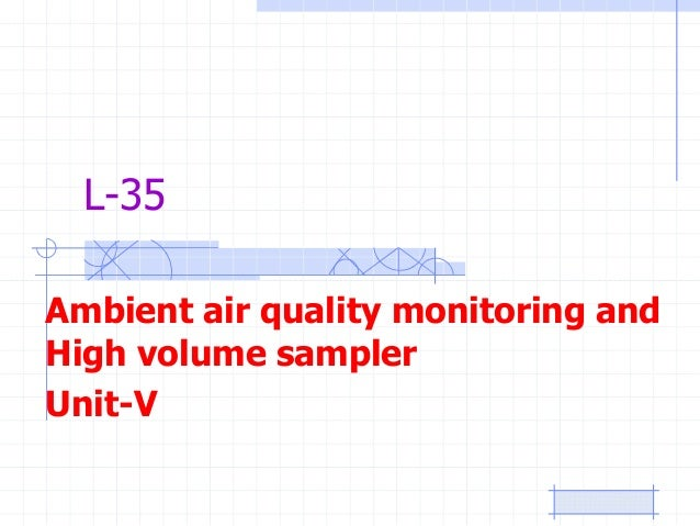 L-35 Ambient air quality monitoring and High volume sampler Unit-V