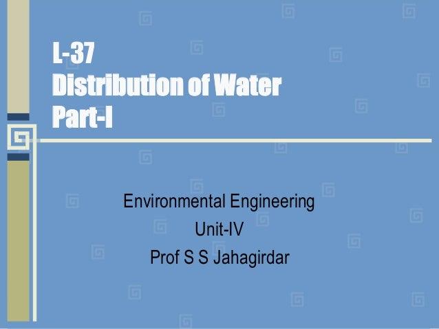 L-37 Distribution of Water Part-I Environmental Engineering Unit-IV Prof S S Jahagirdar
