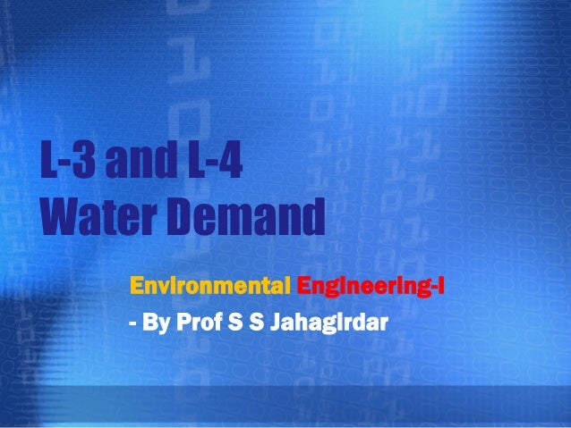 L-3 and L-4 Water Demand Environmental Engineering-I - By Prof S S Jahagirdar