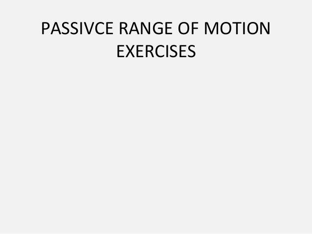 PASSIVCE RANGE OF MOTION EXERCISES