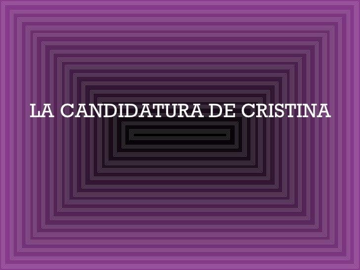LA   CANDIDATURA   DE CRISTINA