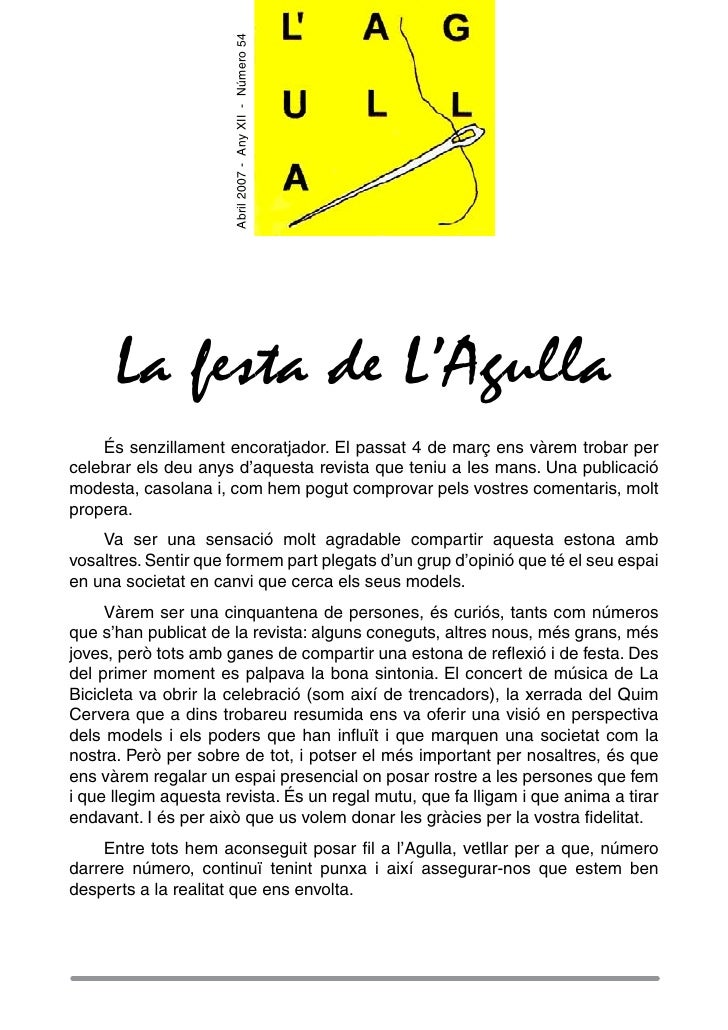 Abril 2007 - Any XII - Número 54           La festa de L'Agulla     És senzillament encoratjador. El passat 4 de març ens ...