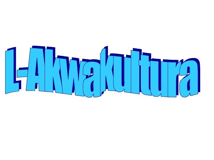 L-Akwakultura
