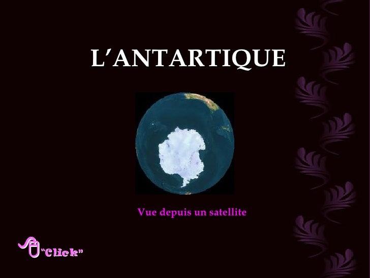 L'ANTARTIQUE Vue depuis un satellite