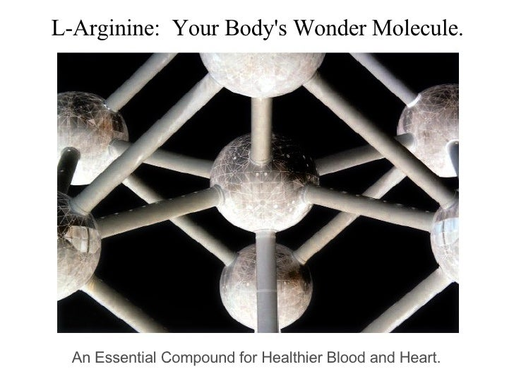 L-Arginine:  Your Body's Wonder Molecule. An Essential Compound for Healthier Blood and Heart.