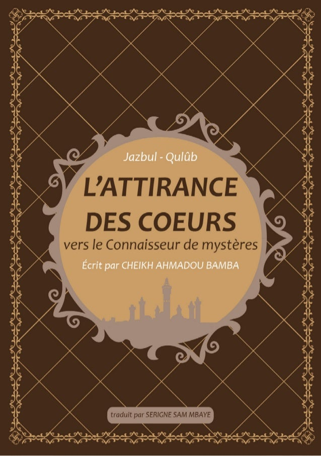 2 Jazbul - Qulûb L'ATTIRANCE DES COEURS vers LE CONNAISSEUR DES MYSTERES Sommaire AU LECTEUR 3 Sous l'Egide de Cheikh Ab...