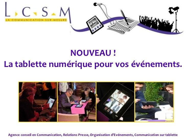 NOUVEAU ! La tablette numérique pour vos événements. Agence conseil en Communication, Relations Presse, Organisation d'Evé...