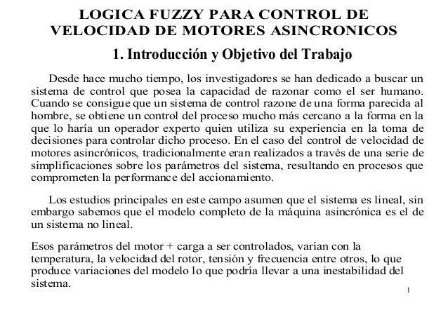 LOGICA FUZZY PARA CONTROL DE VELOCIDAD DE MOTORES ASINCRONICOS  1. Introducción y Objetivo del Trabajo Desde hace mucho ti...