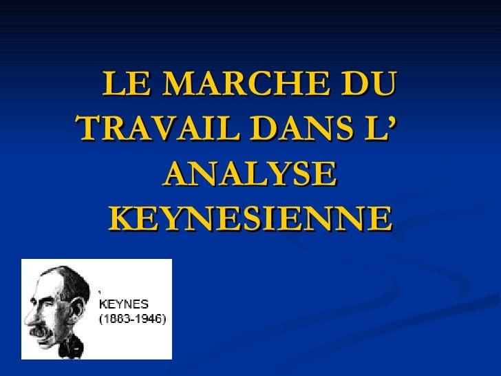 LE MARCHE DU TRAVAIL DANS L' ANALYSE KEYNESIENNE