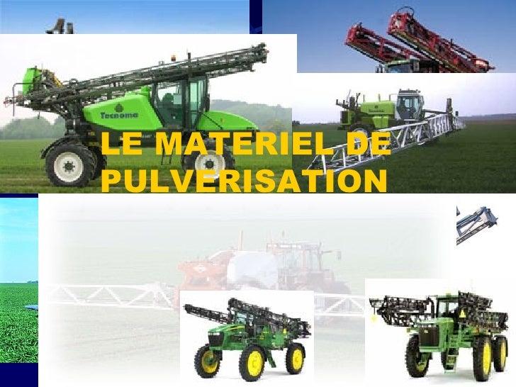 LE MATERIEL DE PULVERISATION