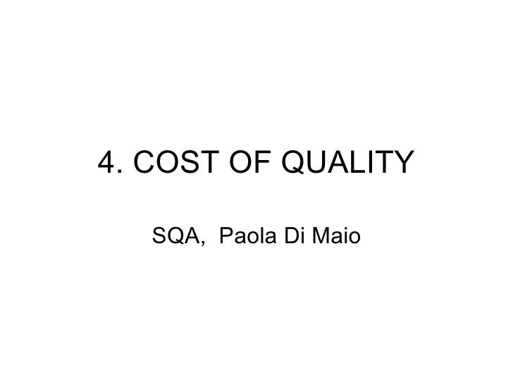 4. COST OF QUALITY SQA,  Paola Di Maio