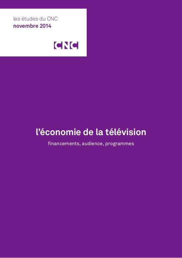 l'économie de la télévision financements, audience, programmes les études du CNC novembre 2014
